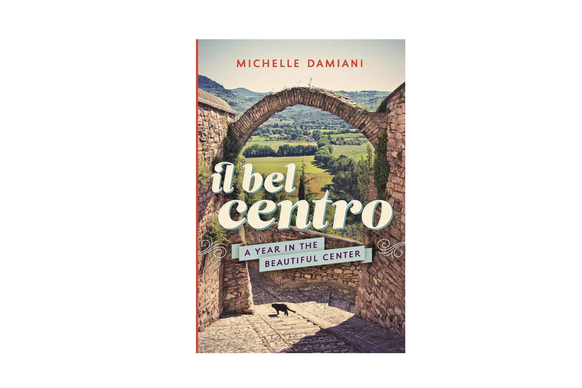Il Bel Centro: A Year in the Beautiful Center Book; Courtesy of Amazon