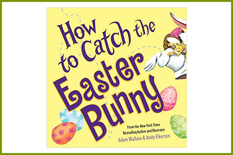 How to Catch the Easter Bunny book; Courtesy of Amazon