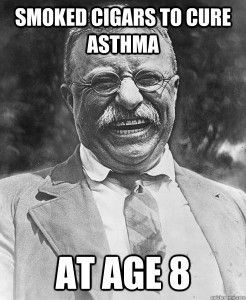 presidents who smoked cigars teddy roosevelt meme