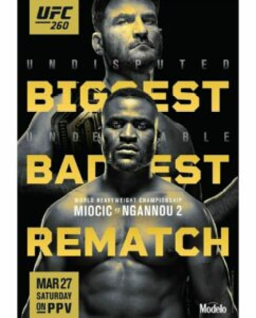 2021 UFC 260 Schedule | Fight No 2 Miocic vs Ngannou Ultimate Fighting Championship