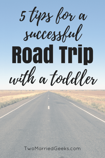 5 tips for a successful road trip with a toddler #roadtrip #tips #toddlertips