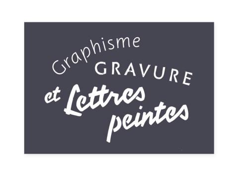 Graphisme Gravure et Lettres peintes