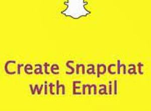 Snapchat Sign up - Sign up Snapchat with Email without Phone Number