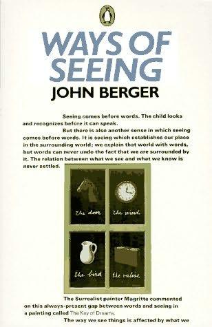 Ways of Seeing, by John Berger