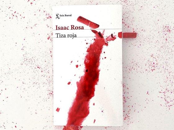 """""""Tiza Roja"""" de Isaac Rosa"""