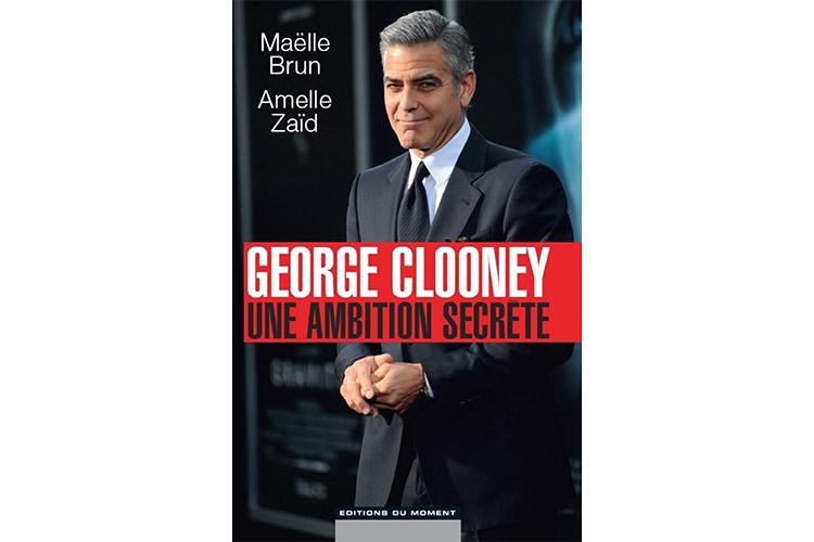 George Clooney. Une Ambition Secrète