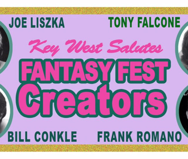 That First Parade Small But Absolutely Outrageous Has In Time Grown To Be Fantasy Fest A Festival Of Costumed Parties In True Key West Style