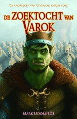 De Kronieken van Cromrak 3: De zoektocht van Varok Boek omslag
