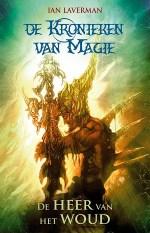 De Kronieken van Magie 1: De Heer van het Woud Boek omslag
