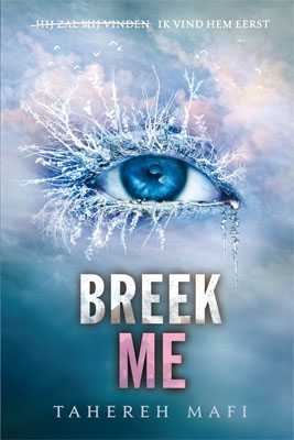 Tahereh Mafi - Touching Juliette 2: Breek me