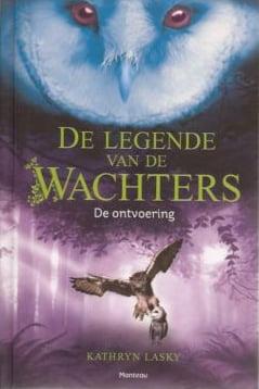 Kathryn Lasky - Legende van de Wachters 1: De Ontvoering