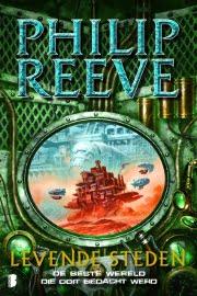 Philip Reeve - Levende Steden 1: Levende Steden