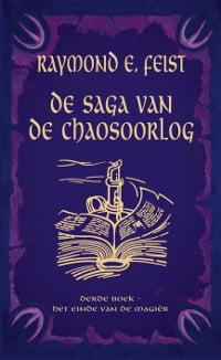 Raymond E. Feist - Saga van de Chaosoorlog 3: Het Einde van de Magiër