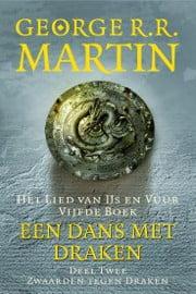 George R.R. Martin - Een Lied van IJs en Vuur 5B: Een Dans met Draken