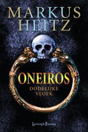 Markus Heitz - Oneiros: Dodelijke Vloek