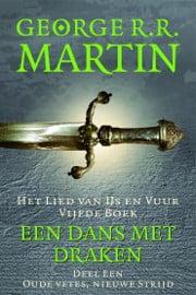 George R.R. Martin - Een Lied van IJs en Vuur 5A: Een Dans met Draken