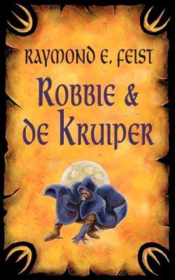 Raymond E. Feist - Krondor 4: Robbie en de Kruiper