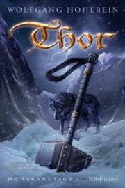 Wolfgang Hohlbein - Asgard Saga 1: Thor