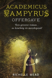 Richelle Mead - Academicus Vampyrus 6: Offergave