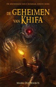 Mark Doornbos - De Kronieken van Cromrak 1: De geheimen van Khifa