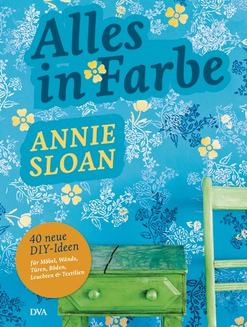 Annie Sloan, Alles in Farbe