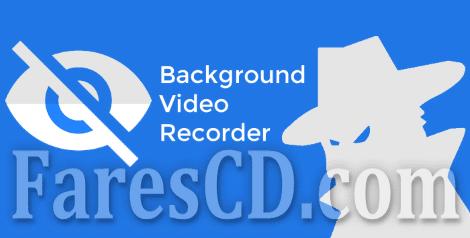 تطبيق تسجيل الفيديو سريا للاندرويد   Background Video Recorder v1.3.0.9