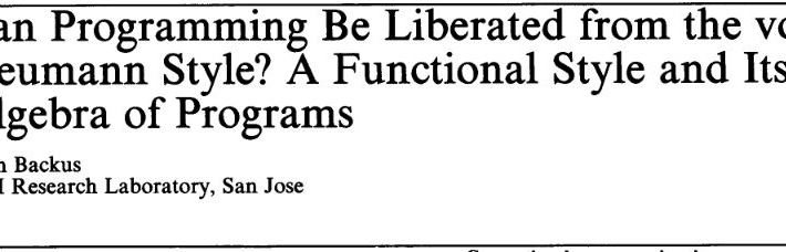 Can Programming Be Liberated from the von Neumann Style?