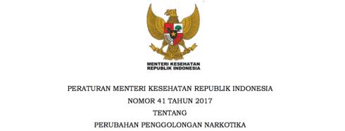 Peraturan Menteri Kesehatan Republik Indonesia Nomor 41 Tahun 2017 tentang Perubahan Penggolongan Narkotika