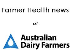 Farmer health news at Australian Dairy Farmers
