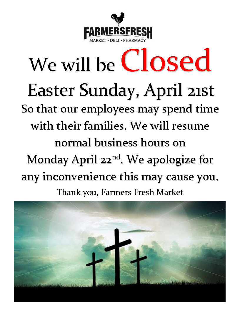 Farmers Fresh will be closed Easter Sunday, April 21st