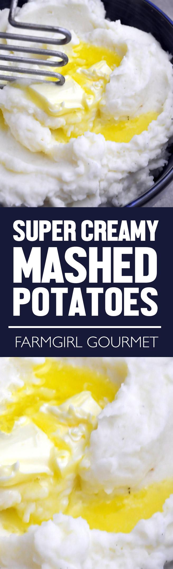 Super Creamy Mashed Potatoes recipe | farmgirlgourmet.com
