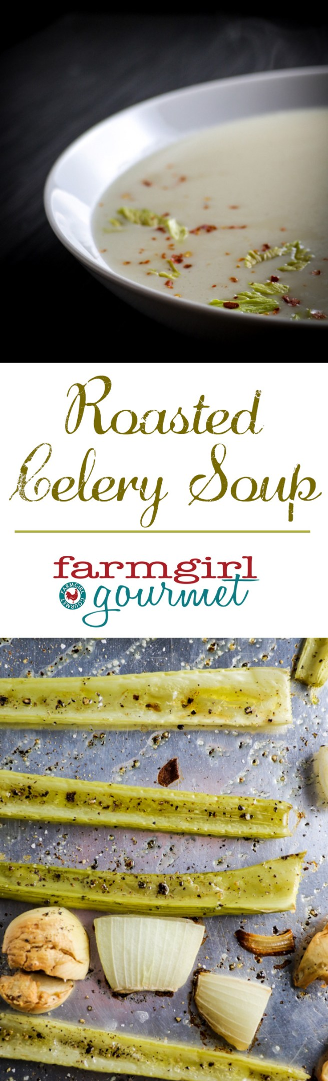 Roasted Celery Soup | farmgirlgourmet.com