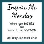 INSPIRE ME MONDAY #71