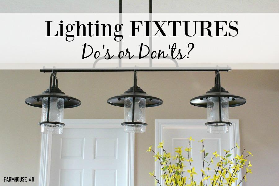 Foyer Lighting Rules : Lighting fixtures do or don t farmhouse