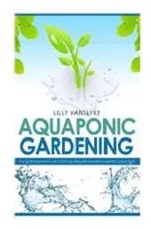 Aquaponic Gardening Beginners Guide