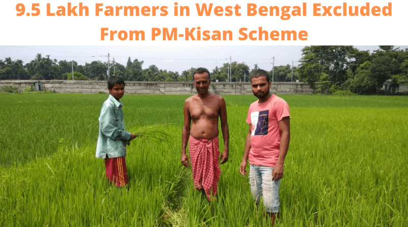 9.5 Lakh Farmers in West Bengal Excluded From PM-Kisan Scheme