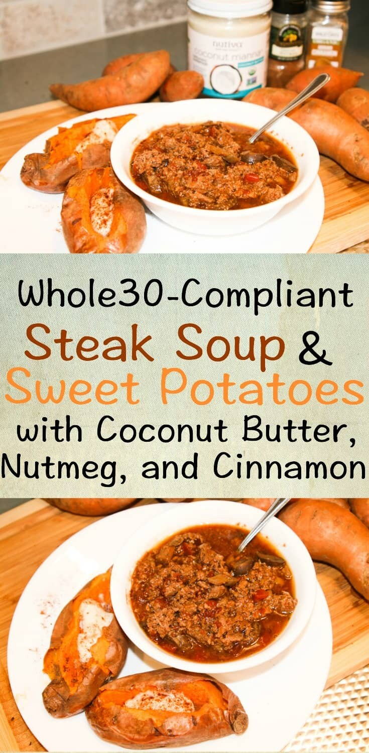 Whole30 Steak Soup and Sweet Potatoes