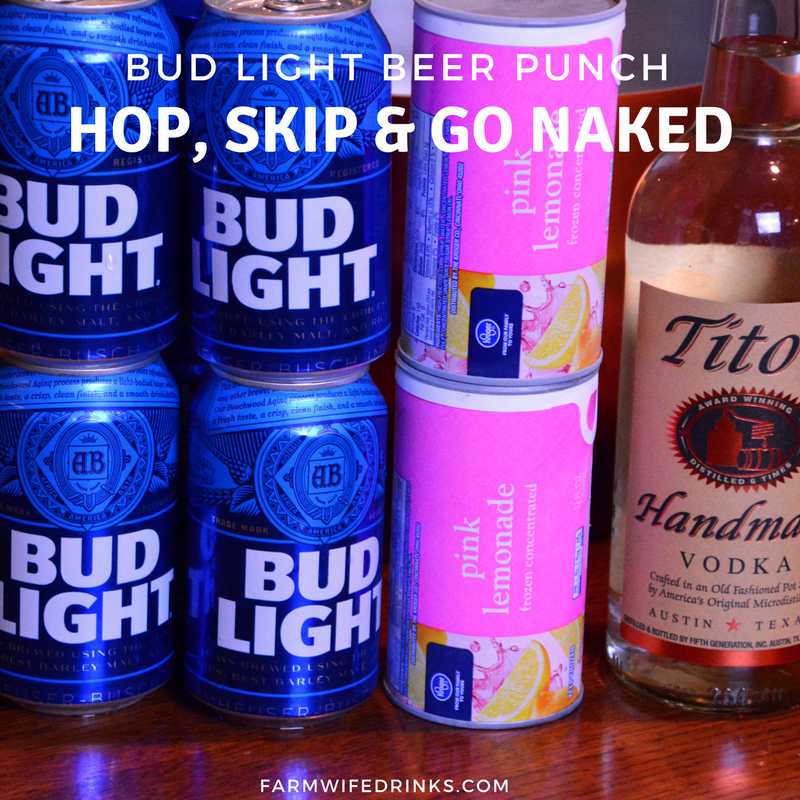 The Hop, Skip and Go Naked. now called Bud Light beer punch is a combination of citrus flavors from frozen lemonade with beer and vodka to give it a heavy-handed punch. Literally.
