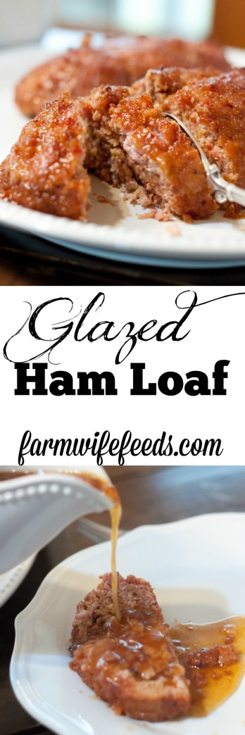 Glazed Ham Loaf is a family favorite for any occasion from Farmwife Feeds #recipe #pork #comfortfood
