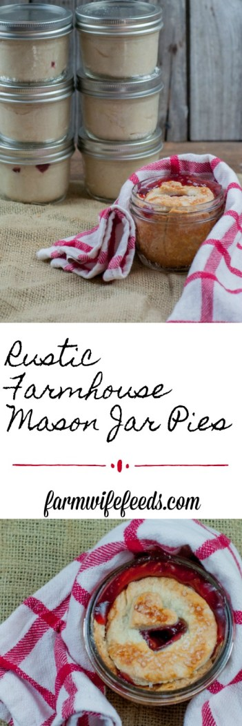 Rustic Farmhouse Mason Jar Pies from Farmwife Feeds are super cute individual pies that can be frozen and baked later for fresh hot pie whenever you want. #recipe #pie #masonjars #masonjar