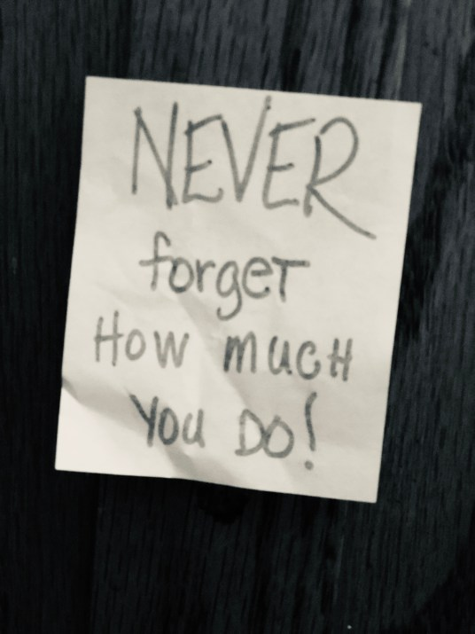 Never forget how much you do!