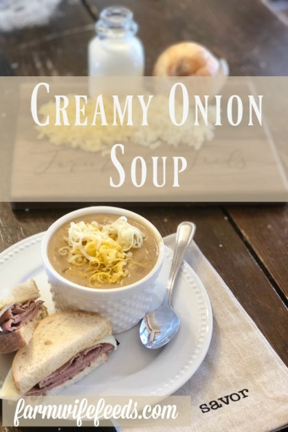 Creamy Onion Soup from Farmwife Feeds, a rich full of flavor and cheese soup that's hearty. #soup #recipe #onion