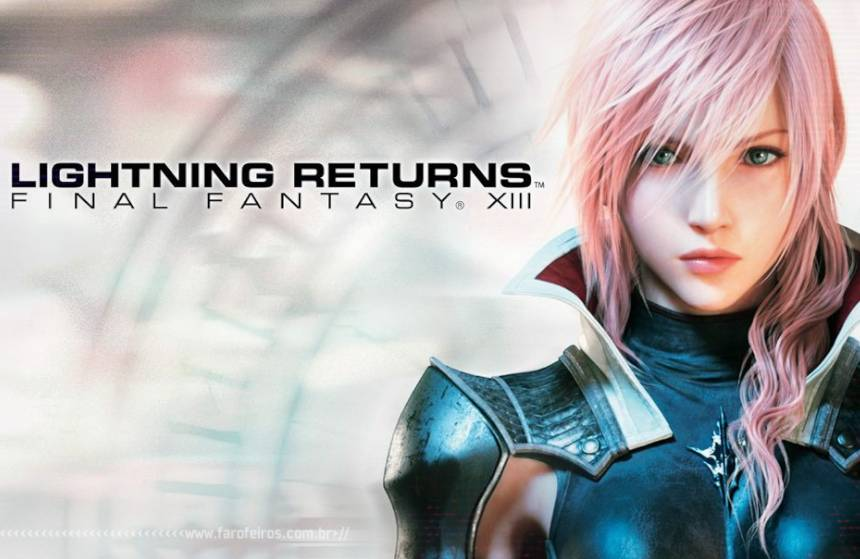 Final Fantasy XIII 3 - Lightning Returns - Blog Farofeiros