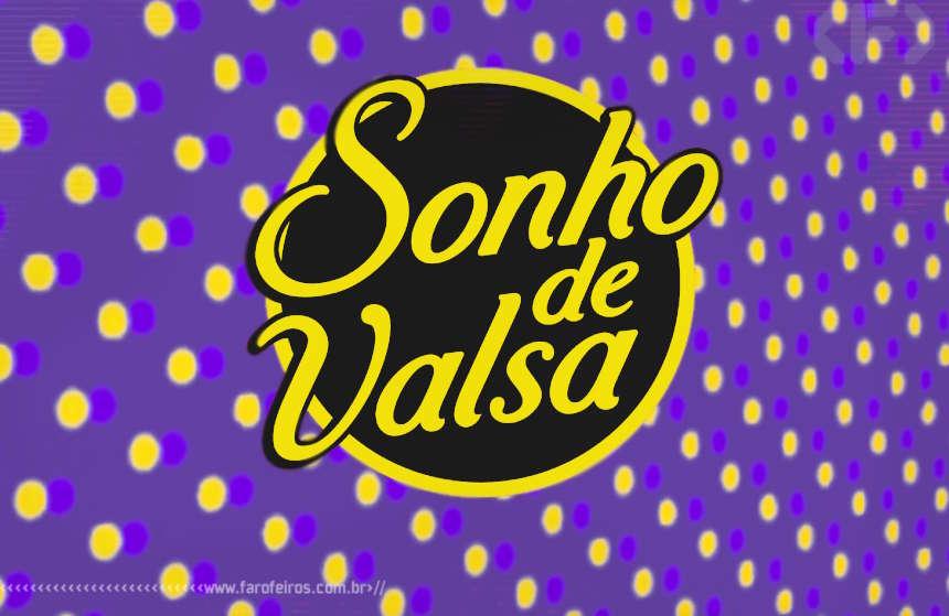 Sonho de Valsa - Blog Farofeiros