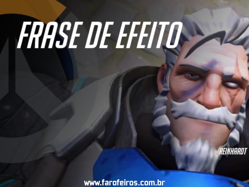 Reinhardt - DES Motivação de Overwatch - Blog Farofeiros