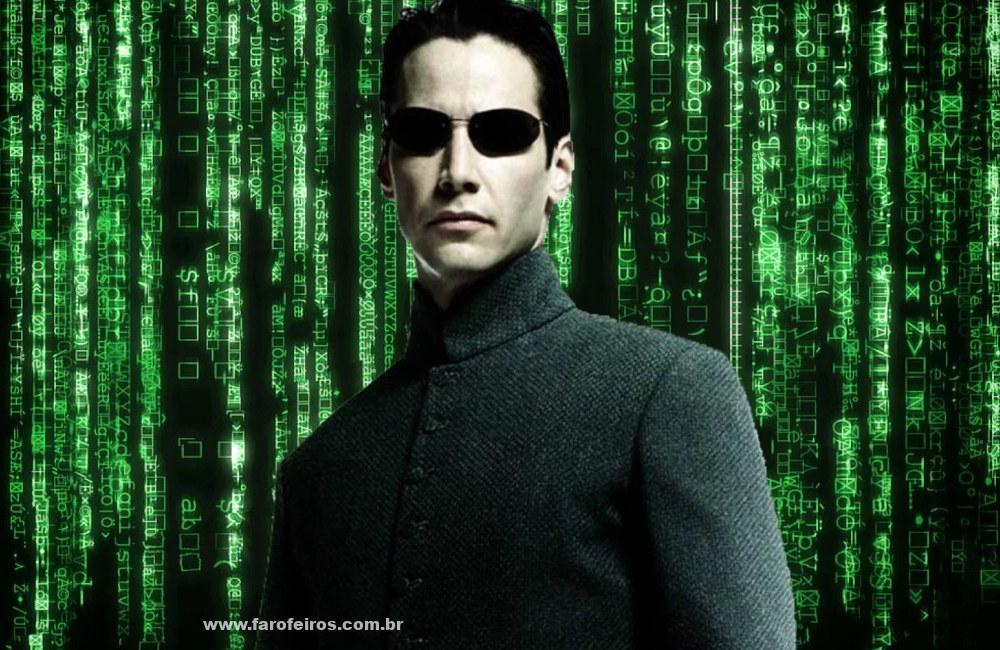 Quem precisa de Matrix 4 - Neo - Blog Farofeiros