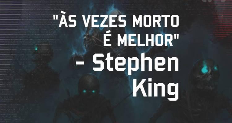 Stephen King - Pensamento - Blog Farofeiros