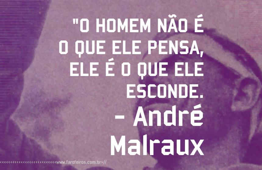 André Malraux - Pensamento - Blog Farofeiros