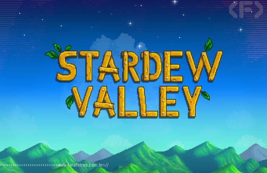 Stardew Valley - Blog Farofeiros
