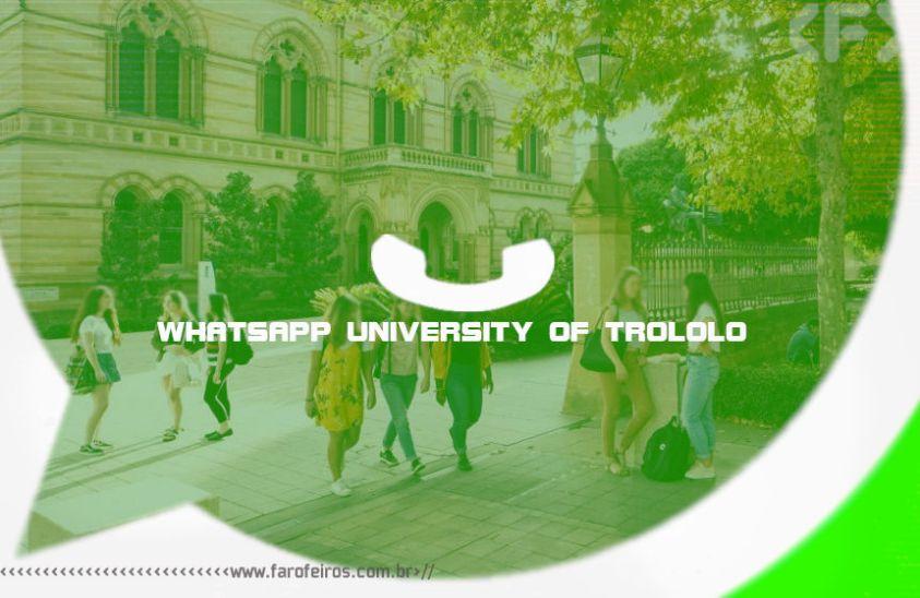 WUT - Whatsapp University of Trololo - Campus - Blog Farofeiros